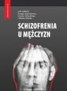 Schizofrenia u mężczyzn praca zbiorowa