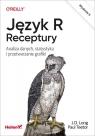Język R. Receptury Analiza danych, statystyka i przetwarzanie grafiki. Long JD, Teetor Paul