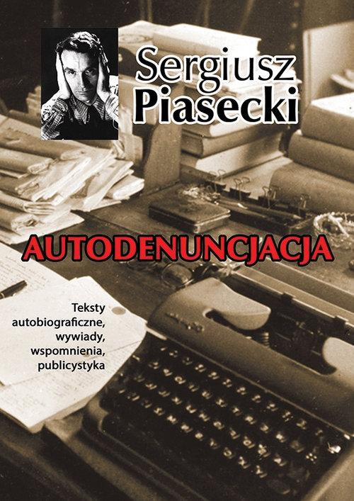 Autodenuncjacja Piasecki Sergiusz