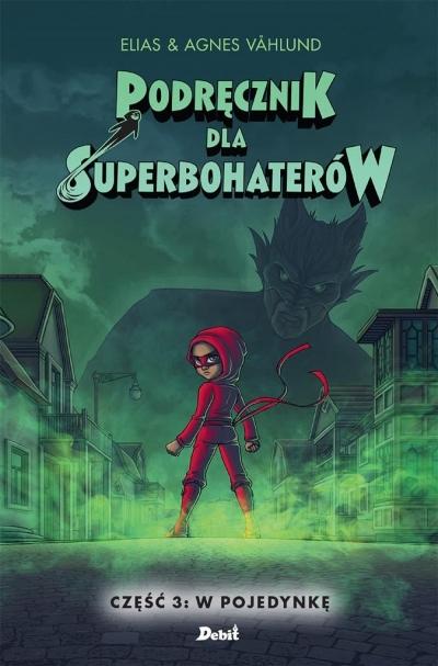 Podręcznik dla Superbohaterów Tom 3 W pojedynkę (Uszkodzona okładka) Vahlund Elias, Vahlund Agnieszka