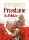 Święty Jan Paweł II Przesłanie dla Polaków