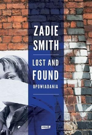 Lost and Found Opowiadania Smith Zadie