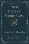 Third Book of Short Plays (Classic Reprint)