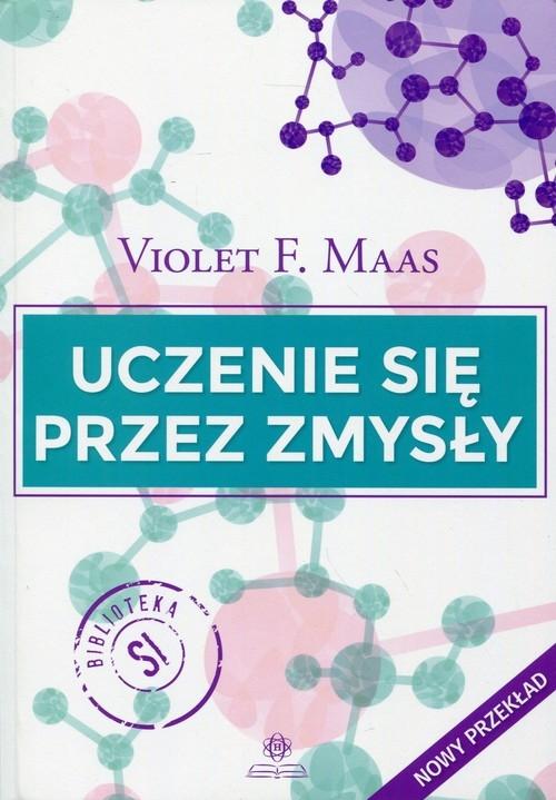 Uczenie się przez zmysły Maas Violet F.