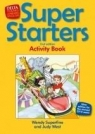 Super Starters Second Editon. Activity Book Wendy Superfine, Judy West