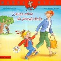 Zuzia idzie do przedszkola Schneider Liane, Wenzel-Burger Eva