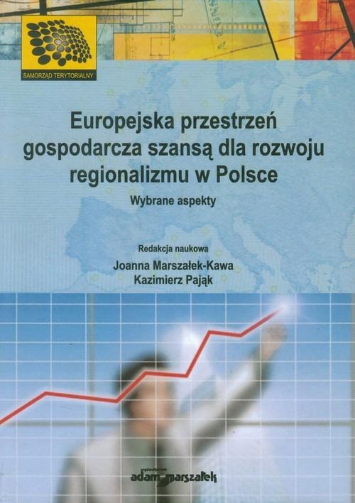 Europejska przestrzeń gospodarcza szansą dla rozwoju regionalizmu w Polsce zbiorowa praca