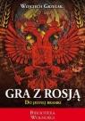 Gra z Rosją do jednej bramki Wojciech Grzelak