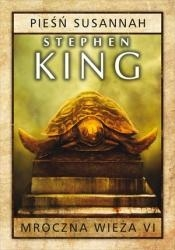Mroczna wieża Tom 6 Pieśń Susannah Stephen King