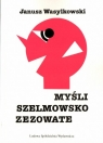 Myśli szelmowsko zezowate Wasylkowski Janusz
