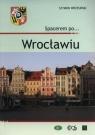 Spacerem po Wrocławiu Wrzesiński Szymon