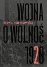 Wojna o wolność 1920. Tom 2. Bitwa Warszawska