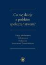 Co się dzieje z polskim społeczeństwem? Księga jubileuszowa dedykowana