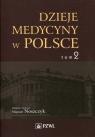 Dzieje medycyny w Polsce Tom 2 Lata 1914-1944