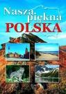 Nasza piękna Polska