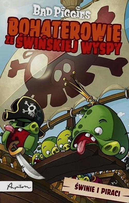 Bad Piggies Bohaterowie ze Świńskiej Wyspy Świnie i piraci