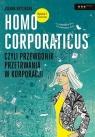 Homo corporaticus czyli przewodnik przetrwania w korporacji  Krysińska Joanna
