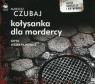 Kołysanka dla mordercy  (Audiobook) Czubaj Mariusz