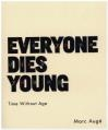 Everyone Dies Young Marc Aug