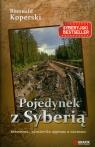 Pojedynek z Syberią brawurowa, pionierska wyprawa w nieznane Koperski Romuald