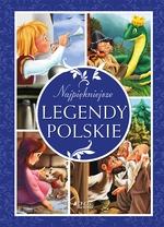 Najpiękniejsze legendy polskie (Uszkodzona okładka) Skwark Dorota