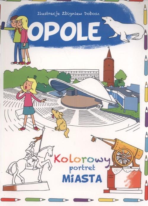 Opole Kolorowy portret miasta Wiśniewski Krzysztof