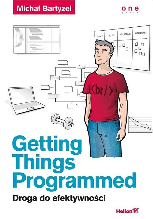 Getting Things Programmed Droga do efektywności Bartyzel Michał