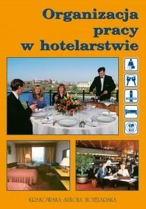 Organizacja pracy w hotelarstwie . Grzegorz Wolak