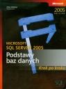 Microsoft SQL Server 2005 Podstawy baz danych Krok po kroku + CD