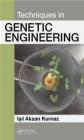 Techniques in Genetic Engineering Isil Aksan Kurnaz