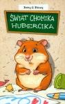 Świat chomika Hubercika