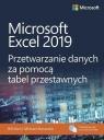 Microsoft Excel 2019. Przetwarzanie danych za pomocą tabel przestawnych