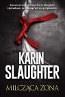 Milcząca żona Slaughter Karin