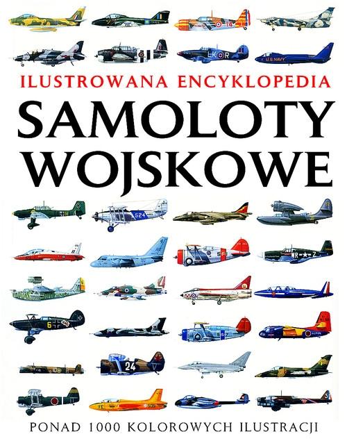 Samoloty wojskowe Ilustrowana encyklopedia Winchester Jim
