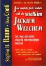 Jak zwykły Jack Welch stał się wielkim Jackiem Welchem Jak zwyczajni Baum Stephen, Conti Dave