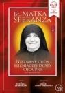 Bł. Matka Speranza Nieznane  (Audiobook) Zavala Jose Maria