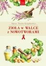 Zioła w walce z nowotworami Książkiewicz Teodor