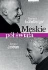 Męskie pół świata Eichelberger Wojciech, Jastrun Tomasz
