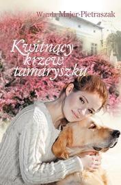 Kwitnący krzew tamaryszku Majer-Pietraszak Wanda