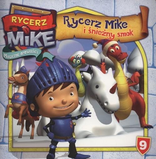 Rycerz Mike Magiczne opowieści 9 Rycerz Mike i Śnieżny smok