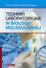 Techniki laboratoryjne w biologii molekularnej Lewandowska Ronnegren Anna