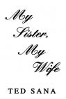 My Sister, My Wife Sana Ted