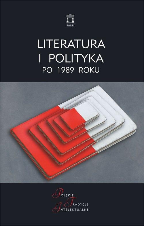 Literatura i polityka po 1989 roku Urbanowski Maciej (red.)