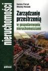 Zarządzanie przestrzenią  w gospodarowaniu nieruchomościami Foryś Iwona, Nowak Maciej
