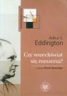 Czy wszechświat się rozszerza Eddington Arthur S.