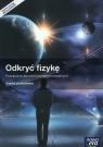 Odkryć fizykę. Podręcznik do fizyki dla szkół ponadgimnazjalnych. Zakres podstawowy - Szkoły ponadgimnazjalne