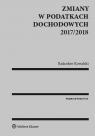 Zmiany w podatkach dochodowych 2017/2018 Kowalski Radosław