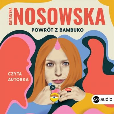 Powrót z Bambuko (Audiobook) Nosowska Katarzyna