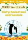 Natychmiastowe uzdrawianie King Serge Kahili