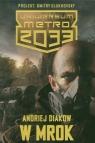 Uniwersum Metro 2033 W mrok